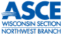 ASCE Wisconsin Section Northwest Branch